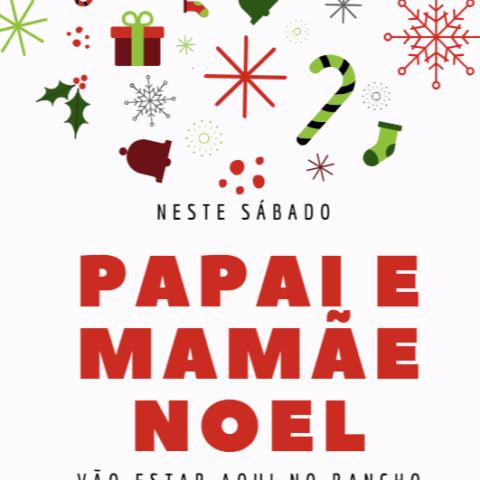Papai e Mamãe Noel estarão no Rancho dia 22 de dezembro!
