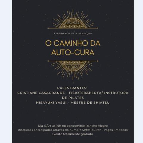 O Caminho da Auto-Cura: dia 13/03, no Rancho Alegre e Feliz